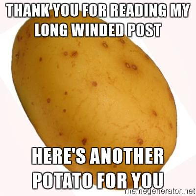 potato-meme-thank-you-for-reading-my-long-winded-post-heres-another-potato-for-you
